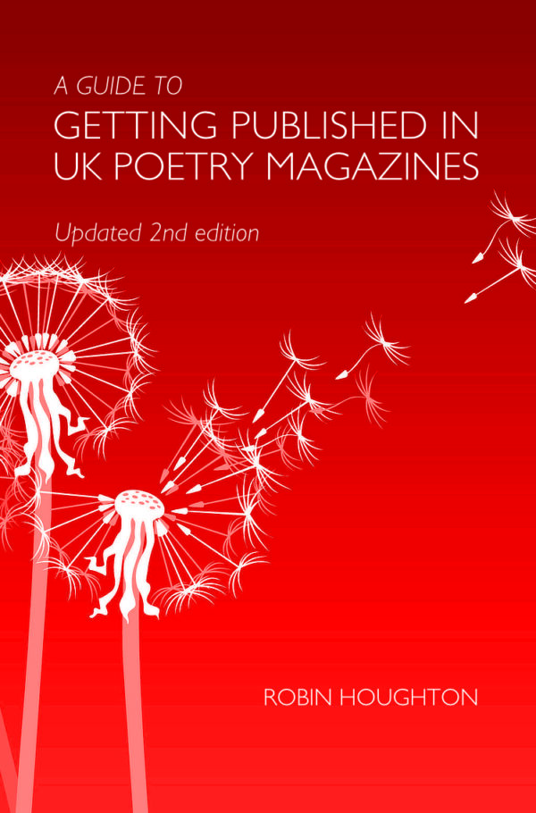 A Guide to Getting Published in UK Poetry Magazines - 2nd edition