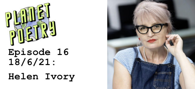 Planet Poetry Ep 16 with Helen Ivory